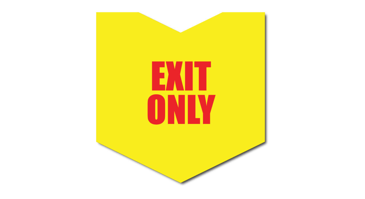 yellow sign exit only